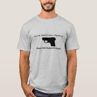 Guns Don't Kill People, People With Mullet... T-Shirt