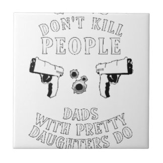 Guns Don't Kill People... Tile