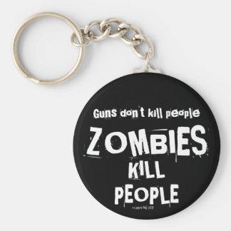 Guns Don't Kill People, ZOMBIES Kill People Basic Round Button Key Ring