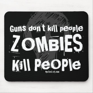 Guns don't kill people, ZOMBIES Kill People Mouse Pad