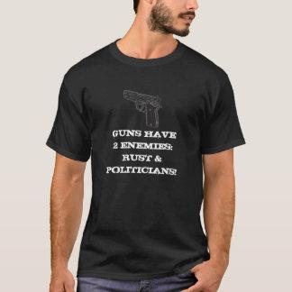Guns have 2 enemies: Rust & Politicians! T-Shirt