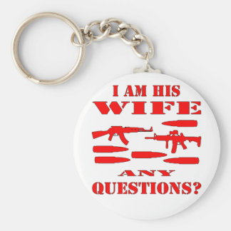 Guns I Am His Wife Any Questions Basic Round Button Key Ring