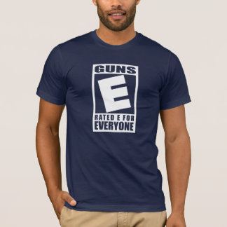Guns Rated E for Everyone T-Shirt