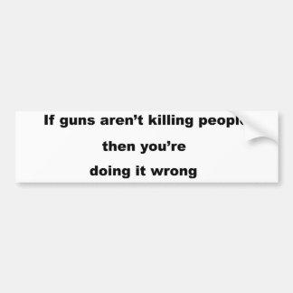 Guns Slogan. Bumper Sticker