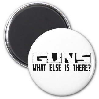 Guns What Else Is There? Magnet