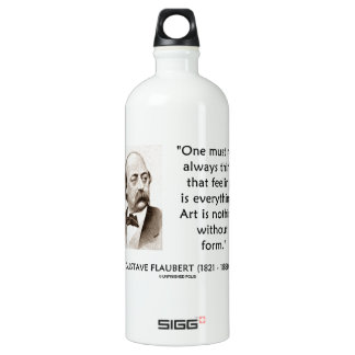 Gustave Flaubert Art Is Nothing Without Form Quote SIGG Traveller 1.0L Water Bottle