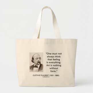 Gustave Flaubert Art Is Nothing Without Form Quote Jumbo Tote Bag
