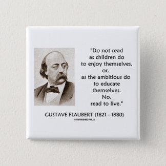 Gustave Flaubert Children Ambitious Read To Live 15 Cm Square Badge