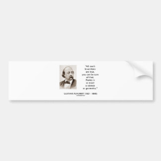 Gustave Flaubert Inventions True Poetry Science Bumper Stickers