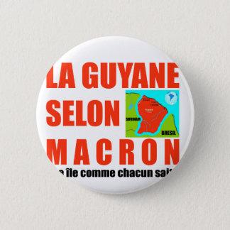 Guyana according to Macron is an island 6 Cm Round Badge
