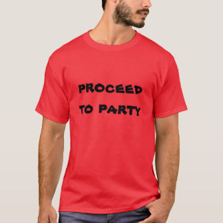 Guys Proceed To Party! T-Shirt