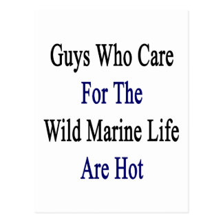 Guys Who Care For The Wild Marine Life Are Hot Post Cards