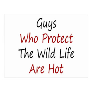 Guys Who Protect The Wild Life Are Hot Post Card