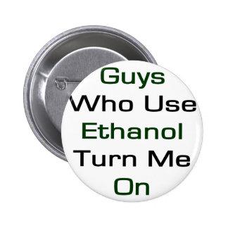 Guys Who Use Ethanol Turn Me On Pin