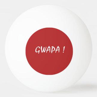 gwapa text Cebuano Filipino Tagalog Ping Pong Ball