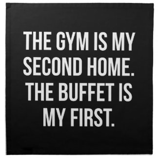 Gym and Buffet is My Home, Bulking - Funny Workout Napkin