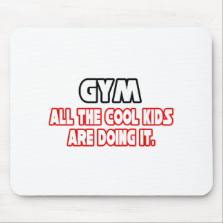 Gym...Cool Kids Mouse Pads