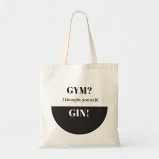 Gym? I Thought You Said Gin Tote Bag