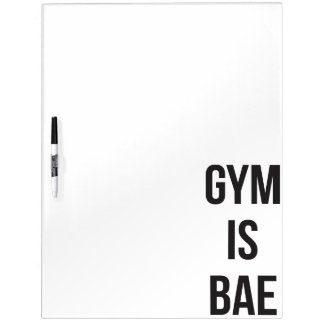 Gym Is Bae - Funny Workout Inspirational Dry Erase Board
