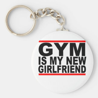 Gym is my new girlfriend.png basic round button key ring