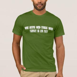 GYM - LEG DAY T-Shirt