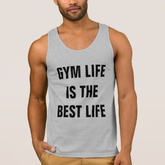 Gym Life is the Best Life Tank Top