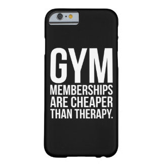 Gym Memberships Are Cheaper Than Therapy - Workout Barely There iPhone 6 Case