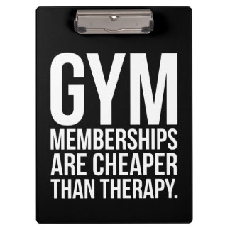 Gym Memberships Are Cheaper Than Therapy - Workout Clipboard