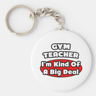 Gym Teacher Big Deal Key Chains