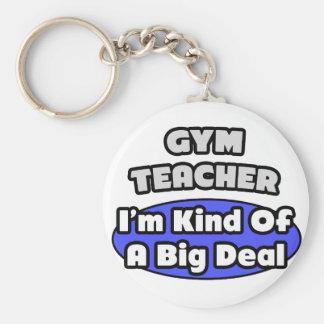 Gym Teacher...Big Deal Keychains