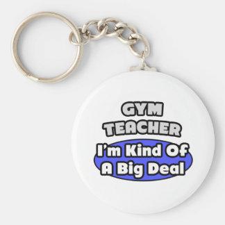 Gym Teacher...Big Deal Keychain