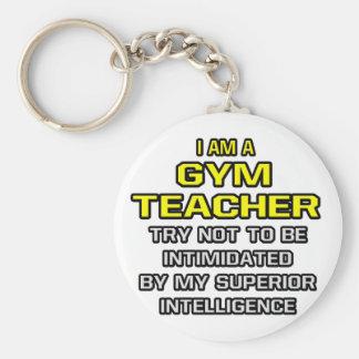 Gym Teacher...Superior Intelligence Key Chain