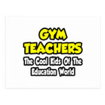 Gym Teachers...Cool Kids of Education World Postcards