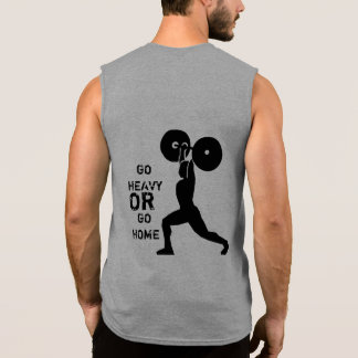 GYM & weightlifting Go Heavy Or Go Home Sleeveless T-shirt