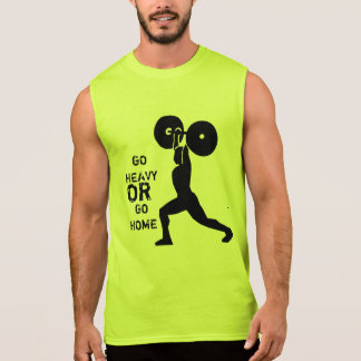 GYM & weightlifting Go Heavy Or Go Home Sleeveless T-shirts