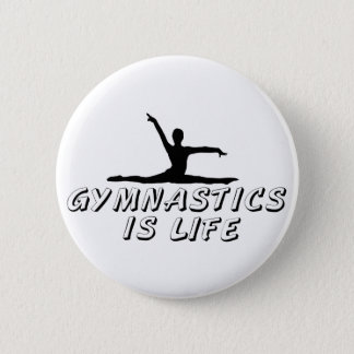 Gymnastics is Life 6 Cm Round Badge