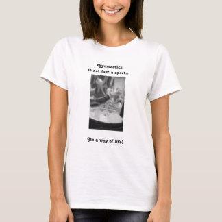 Gymnastics is not just a sport...Its ... T-Shirt