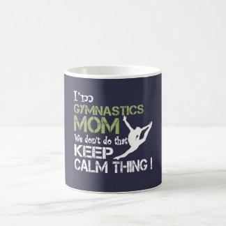 Gymnastics Moms Don't Keep Calm Coffee Mug