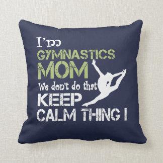 Gymnastics Moms Don't Keep Calm Cushion