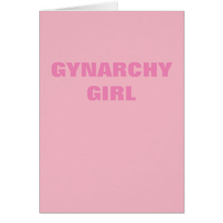 GYNARCHY GIRL CARD