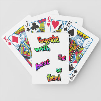 Gyrate with the best of them! bicycle playing cards