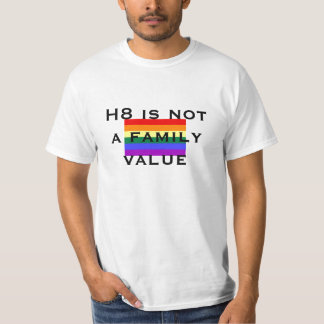 H8 is not a family value tshirt