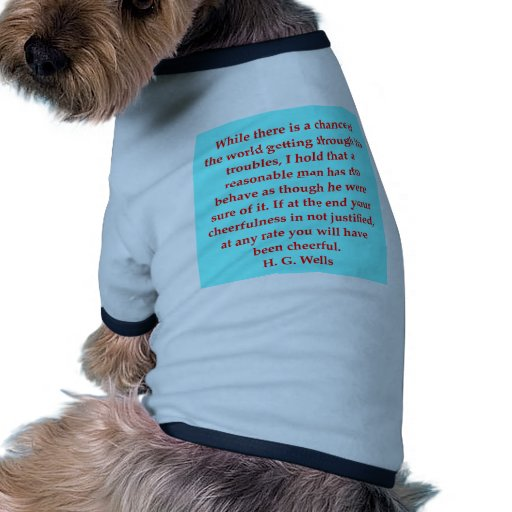 H. G. wells quote Dog Clothes