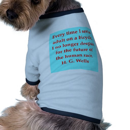 H. G. wells quote Dog Tee Shirt