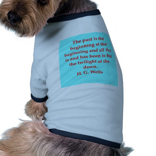 H. G. wells quote Dog Clothing