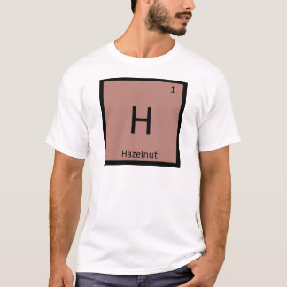 H - Hazelnut Nut Chemistry Periodic Table Symbol T-Shirt