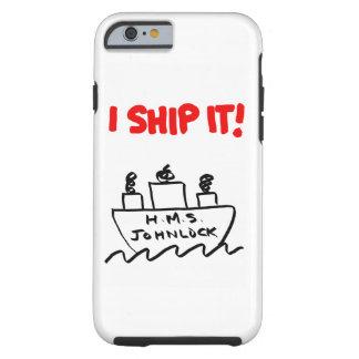 H.M.S. Johnlock I SHIP IT! iPhone 6/6s Case Tough iPhone 6 Case