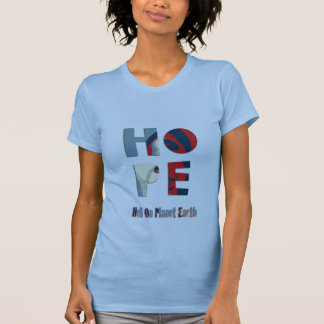 H.O.P.E  Hell On Planet Earth T Shirts
