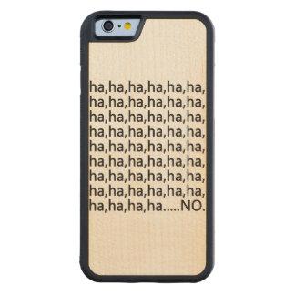 ha,ha...no maple iPhone 6 bumper case