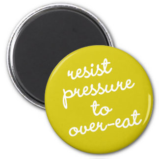 Habit #7 – Resist pressure to over-eat Magnet